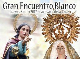 """Cartel del """"Gran Encuentro Blanco"""" - Semana Santa de Caravaca 2017 - Autor: Láser Fotógrafos"""
